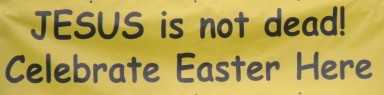 "Yellow Banner - ""Jesus is not dead"""