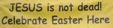 """Yellow Banner - """"Jesus is not dead"""""""